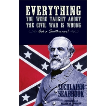 """EVERYTHING YOU WERE TAUGHT ABOUT THE CIVIL WAR IS WRONG ASK A SOUTHERNER!"""