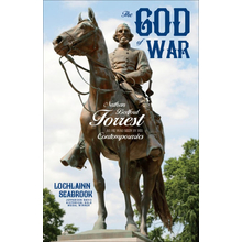 """The God of War: Nathan Bedford Forrest As He Was Seen By His Contemporaries,"""